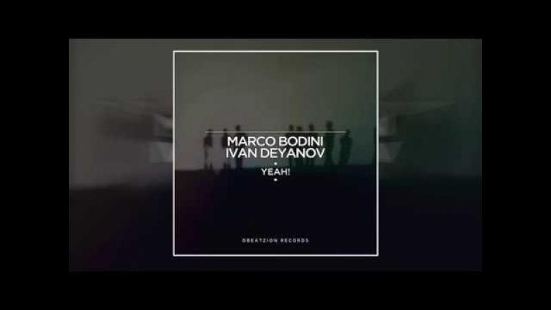 Marco Bodini Ivan Deyanov - Yeah! (Original Mix)