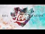 Ray J - Feeling Like Love ft. Kid Ink