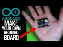 How To Make Your Own Arduino Board at Home!