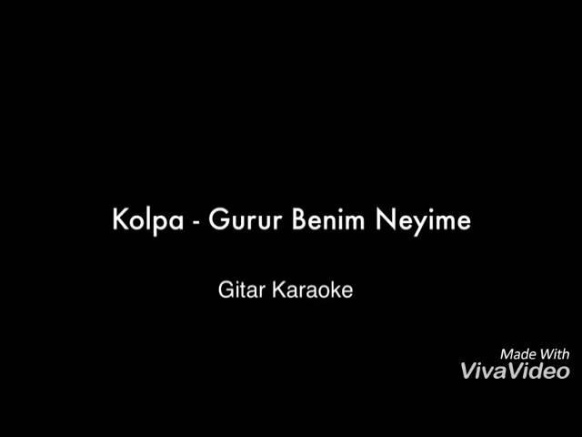 Kolpa Gurur benim neyimeأجمل أغنية
