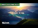 Moe Turk - Best Deep House Nu Disco Set (Mixed by SkyDance)