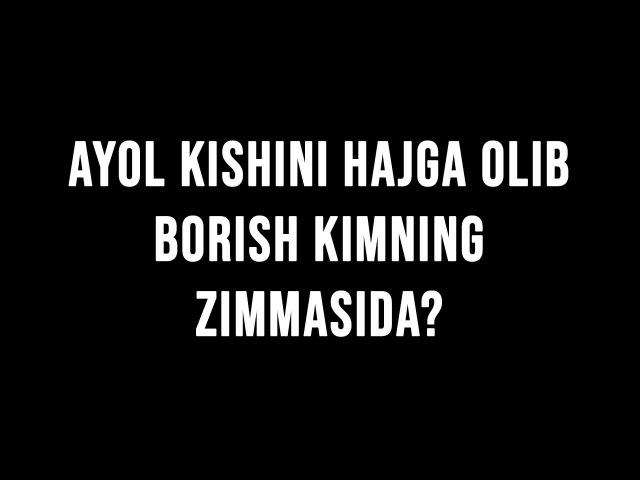Savol javob Ayol kishini hajga olib borish kimning zimmasida Shayx Sodiq Samarqandiy смотреть онлайн без регистрации