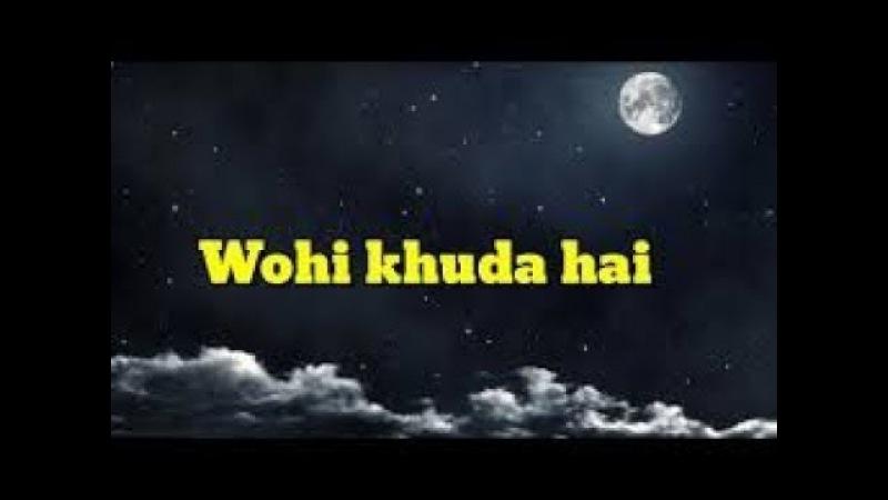 Wohi Khuda Hai Islamic WhatsApp Status video Nusrat fateh ali khan. Legend Wohi KHUDA hai Lyrics....