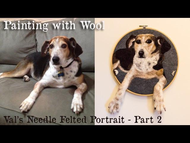 Val's Portrait (needle felting) - Part 2