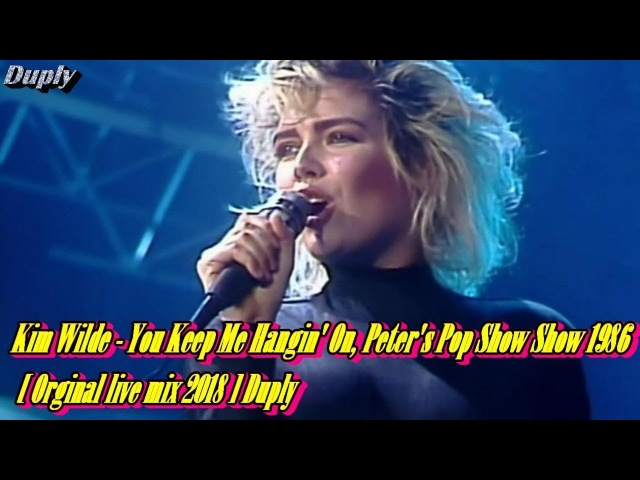 Kim Wilde - You Keep Me Hangin' On, Peter's Pop Show Show 5:39 [Orginal live HD mix 2018] Duply