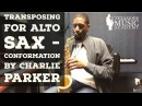 Transposing For Alto Sax - Conformation by Charlie Parker