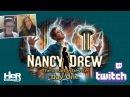 Nancy Drew: The Deadly Device [Day One: Twitch] | HeR Interactive