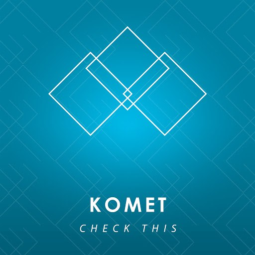 Komet альбом Check This