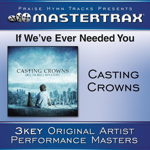 Casting Crowns альбом If We've Ever Needed You