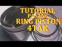 Cara Pasang Ring Piston 4Tak | BENGKEL MOTOR BRAIN