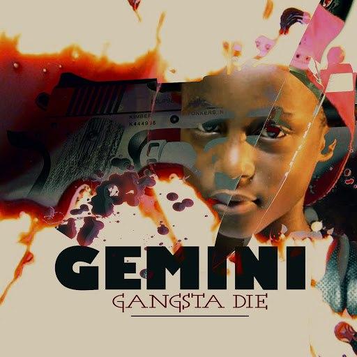 Gemini альбом Gangsta Die