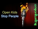 Open Kids (Опен Кидс) - Stop People ( караоке )