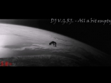 DJ V.G.RJ. - All a bit empty(sound Elektro Trip- hop mix ....Video mix Dj V.G.R.J...)