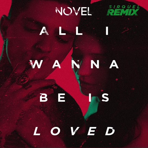 Novel альбом All I Wanna Be Is Loved (Sirquel Remix)