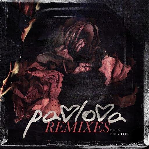 Pavlova альбом Burn Brighter (Remixes)
