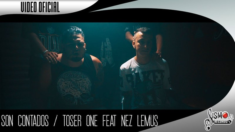 Toser One Feat Nez Lemus Video Oficial SON CONTADOS Parte 1