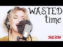 Wasted Time by Skid Row Alyona cover