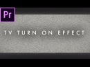 TV TURN OFF / TURN ON Effect in Premiere Pro CC 2017 | Easy Tutorial