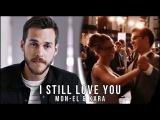 Mon-El & Kara || I Still Love You [3x13].