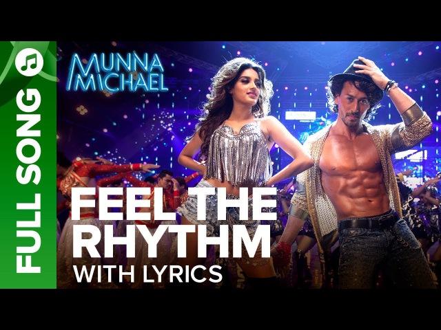 Feel The Rhythm - Full Song With Lyrics   Munna Michael   Tiger Shroff Nidhhi Agerwal