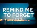 Kygo – Remind Me To Forget (Lyrics/Lyric Video)(
