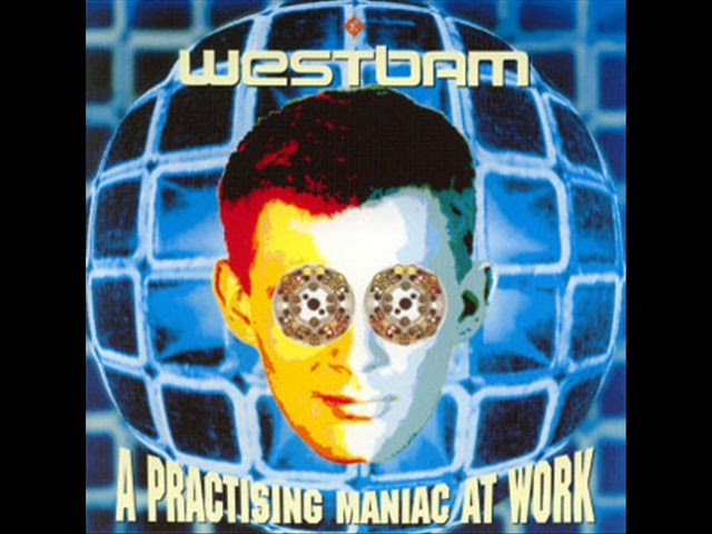 WESTBAM - FULL CD 39:25 MIN - A PRACTISING MANIAC AT WORK 1991 HD HQ HIGH QUALITY