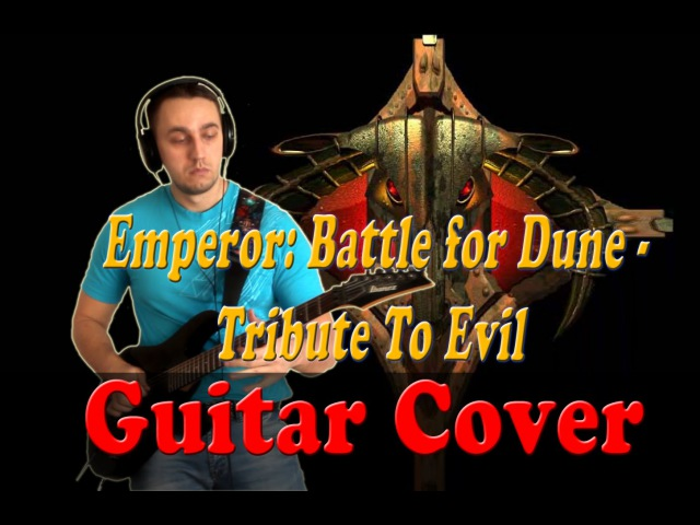 Emperor: Battle for Dune - Tribute To Evil (Guitar Cover)