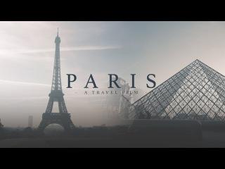 PARIS | Sony a6000 Travel Film