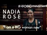 Nadia Rose (@NadiaRoseMusic) Family, MOBOs, Dentists &amp being a BIG woman #MOBOmovement