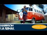 HARRISON - UNA SENAL - (OFFICIAL VIDEO)