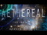 AETHEREAL - The Battle for Heaven and Earth (Biblical Cosmology Documentary)