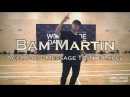 BAM MARTIN    Ace Hood - Message To The Label    Worldwide Dance Camp 2017    Russia