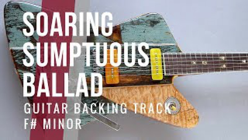 Soaring Sumptuous Ballad | Guitar Backing Track in F Minor