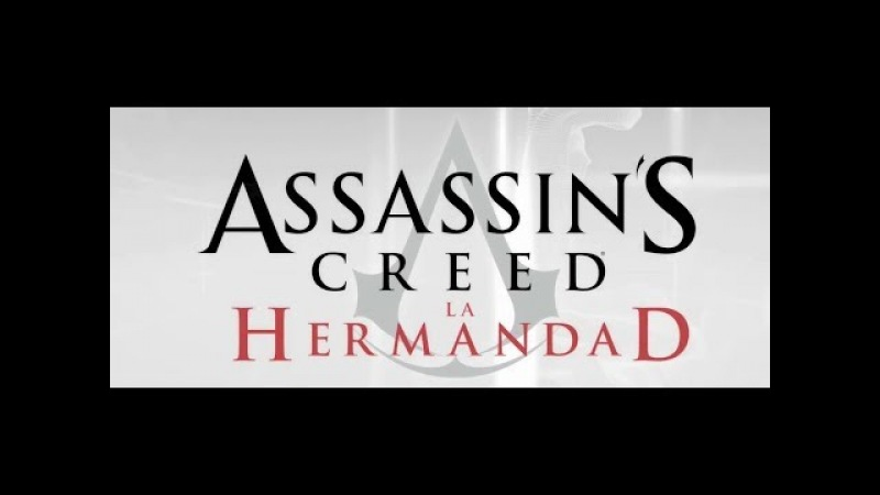 Музыкально-игровой клип на Assassins Creed La Hermandad