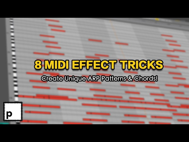 8 MIDI Effect Tips Tricks in Ableton (Instant Chords, Crazy Arp Patterns, Organic Drums More!)