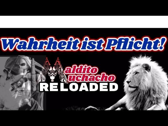 Wahrheit ist Pflicht! - maldito muchacho Reloaded - Neuer Kanal!