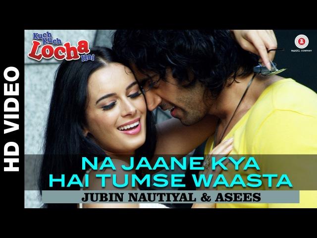 Na Jaane Kya Hai Tumse Waasta | Kuch Kuch Locha Hai | Navdeep Chhabra Evelyn Sharma
