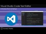 Visual Studio Code Intro &amp Setup