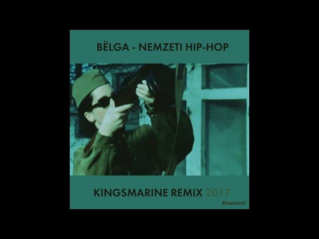 Belga - Nemzeti Hip-Hop (KingSMarine Remix)