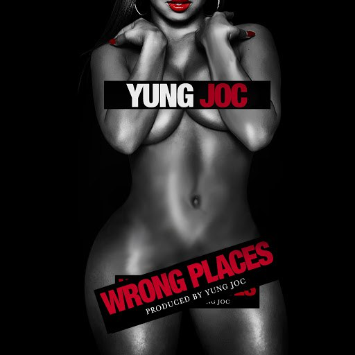 Yung Joc альбом Wrong Places