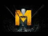 Metro- Last Light - Main theme