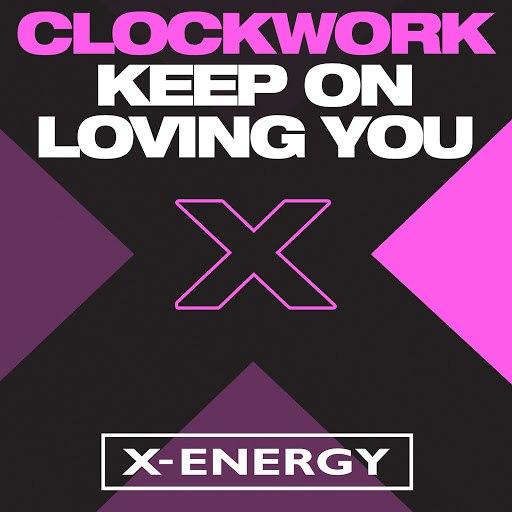 Clockwork альбом Keep On Loving You