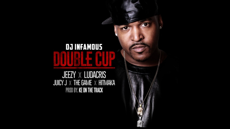 DJ Infamous — Double Cup (feat. Young Jeezy, Ludacris, Juicy J Yung Berg)