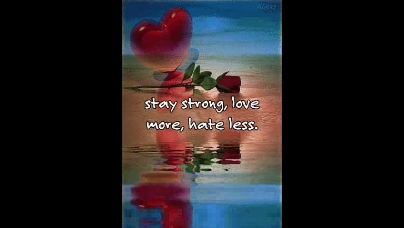 Güçlü ol sevgi var nefret yok