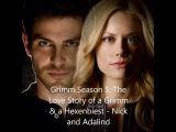 Grimm Season 5 The Love Story of a Grimm &amp a Hexenbiest - Nick and Adalind