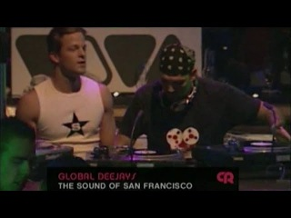 Global Deejays - The Sound Of San Francisco (Live @ Club Rotation 04.12.04)