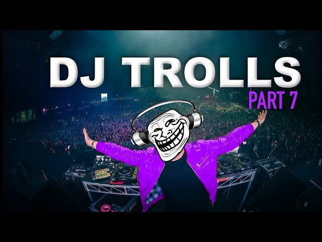 DJs that Trolled the Crowd Part 7
