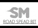 S M Road Spead Bit