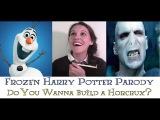 Do You Wanna Build a Horcrux - Frozen Harry Potter Parody