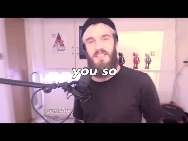 You so Fucking precious when you smile (Versión PewDiePie)